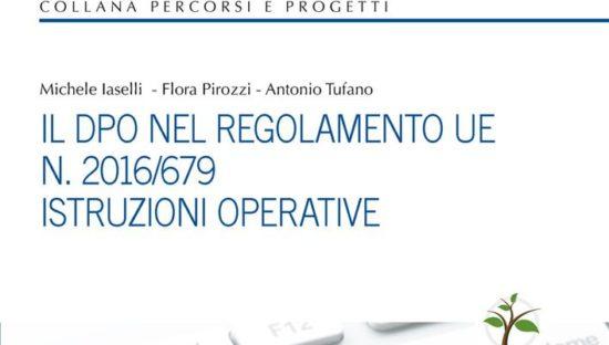 Il DPO nel regolamento UE n. 2016/679. Istruzioni operative